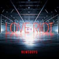 Music Review: Love Riot by Newsboys