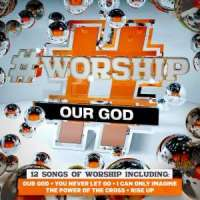 Music Review: #Worship - Our God by Various