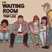 Music Review: The Waiting Room by Trip Lee