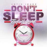 Music Review: Don't Sleep  by Jastin Artis, His Image