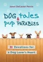 Book Review: Dog Tales & Pup Parables by Janet Decaster Perrin