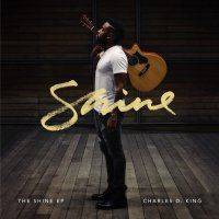 Music Review: The Shine by Charles D. King