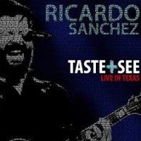 Music Review: Taste + See by Ricardo Sanchez
