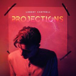 Music Review: Projections by Landry Cantrell