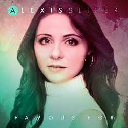Music Review: Famous For by Alexis Slifer