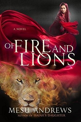 Book Review: Of Fire And Lions by Mesu Andrews