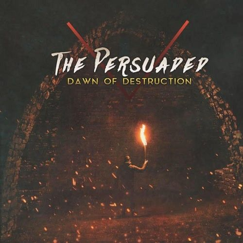 Music Review: Dawn Of Destruction by The Persuaded
