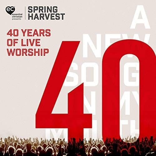 Music Review: Spring Harvest: 40 Years Of Live Worship by Various Artists