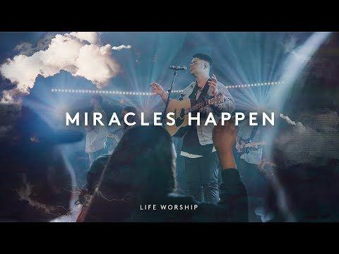 Miracles Happen [ft. Aaron Baxter] - LIFE Worship