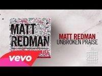 Matt Redman - Unbroken Praise (Live/Lyrics And Chords)